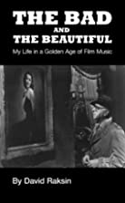 The Bad and the Beautiful: My Life in a…