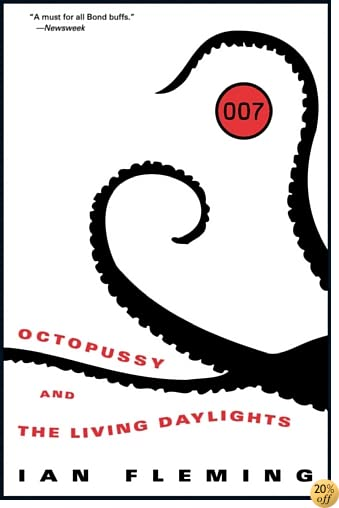 Octopussy and The Living Daylights (James Bond - Extended Series Book 14)