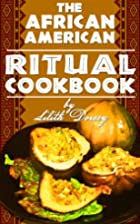 The African-American Ritual Cookbook by…