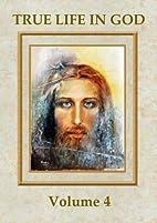 True Life in God Vol 4 by Vassula Ryden