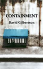 Containment by David Gilbertson