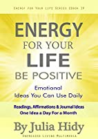 Energy for Your Life: Be Positive -…