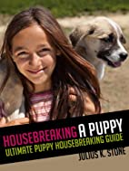 Housebreaking A Puppy - Ultimate Puppy…