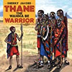 Thane The Wanna Be Warrior by Sherry Jacobs