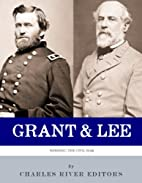 Grant and Lee: Winning the Civil War by…
