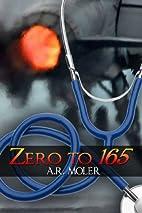Zero to 165 by A. R. Moler