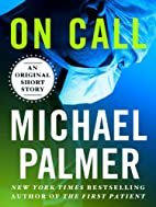 On Call: An Original Short Story by Michael…