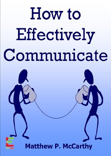 how-to-effectively-communicate-discover-how-to-build-instant-rapport-deliver-winning-presentations-speak-with-diplomacy-and-more