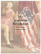 My American Revolution by Mark Milstein