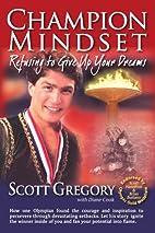 Champion mindset : refusing to give up on…