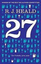 27 (Twenty-Seven): Six Friends, One Year by…
