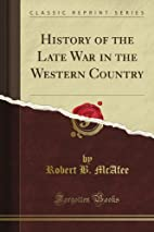 History of the late war in the western…