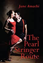 The Pearl Stringer Route by Jane Amachi