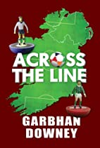 Across the Line by Garbhan Downey