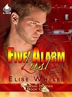 Five Alarm Lust (Canadian Heroes) by Elise…