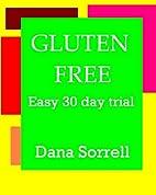 Gluten Free - Easy 30 Day Trial by Dana…