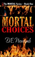 Mortal Choices (Mortal Series) by D E…