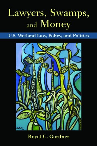 lawyers-swamps-and-money-us-wetland-law-policy-and-politics