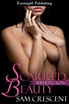 Scarred Beauty (Imperfection, #1) by Sam…