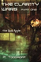 One Bad Apple (The Clar1ty Wars) by Patrick…