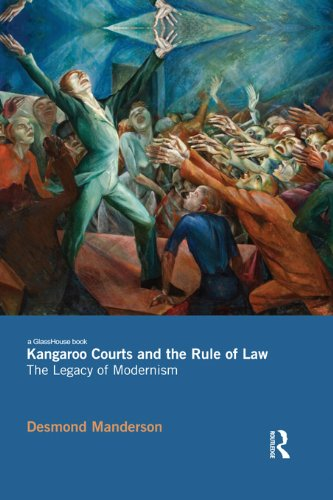 kangaroo-courts-and-the-rule-of-law-the-legacy-of-modernism