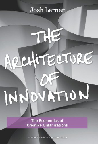 the-architecture-of-innovation-the-economics-of-creative-organizations