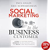 Social Marketing to the Business Customer: Listen to Your B2B Market, Generate Major Account Leads, and Build Client Relationships (Unabridged)