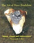 The Art of Dove Bradshaw: Nature, Change,…
