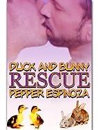Duck And Bunny Rescue by Pepper Espinoza