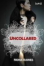 Uncollared by Nona Raines