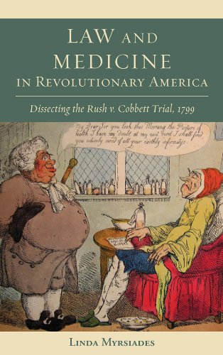 law-and-medicine-in-revolutionary-america-dissecting-the-rush-v-cobbett-trial-1799-studies-in-eighteenth-century-america-and-the-atlantic-world
