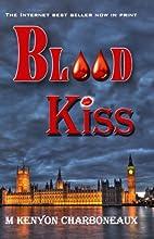 Blood Kiss by M Kenyon Charboneaux