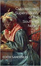 Customs and Superstitions of the Southern…