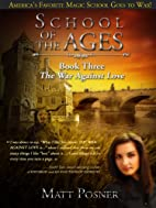 School of the Ages: The War Against Love…