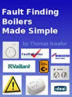 Fault Finding Boilers Made Simple by Thomas…