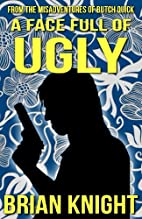 A Face Full of Ugly - From The Misadventures…