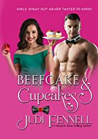 Beefcake & Cupcakes (BeefCake, Inc.) by Judi…