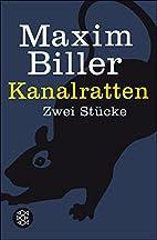 Kanalratten: Zwei Stücke by Maxim Biller