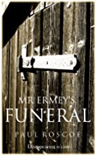 Mr Ermey's Funeral by Paul Roscoe