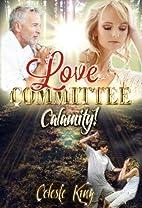 Love COMMITTEE (Angelic Novella) Calamity!…