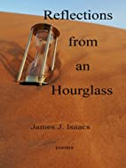 Reflections from an Hourglass by James J.…