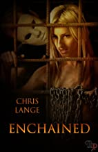 Enchained by Chris Lange
