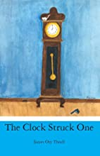 The Clock Struck One by James Ory Theall