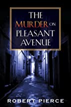 The Murder on Pleasant Avenue by Robert…