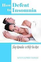 Defeat Insomnia : Sleep Health, Sleep Help…