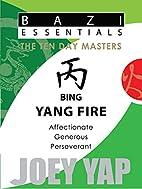 Bazi Essentials - Bing (Yang Fire) (BaZi…