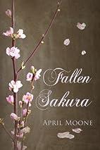 Fallen Sakura by April Moone