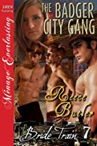 The Badger City Gang [Bride Train 7] (Siren…