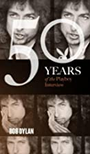 Bob Dylan: The Playboy Interviews (50 Years…