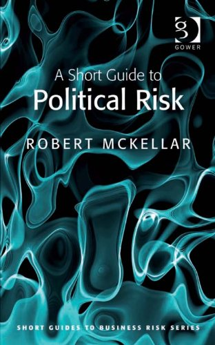 a-short-guide-to-political-risk-short-guides-to-business-risk